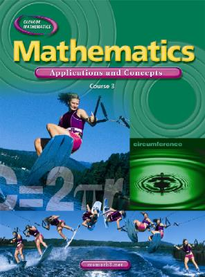 McGraw-Hill/Glencoe Mathematics: Applications and Concepts: Course 3 (Student Edition) by McGraw-Hill/Glencoe [Hardcover] at Sears.com